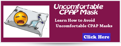 Uncomfortable CPAP Mask