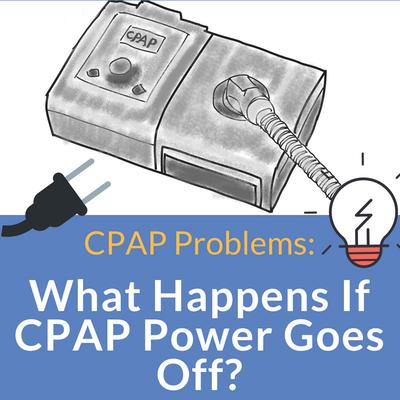 What Happens If CPAP Has a Power Failure?