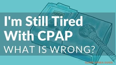 5 Reasons Why The Benefits From CPAP Therapy Are Missing